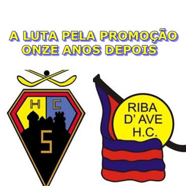 Riba d'Ave e HC Sintra voltam a encontrar-se ao fim de 11 anos agora para lutar pela Subida